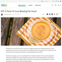 DIY: A Tonic To Cure Bloating For Good