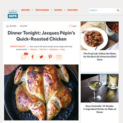 Dinner Tonight: Jacques Pépin's Quick-Roasted Chicken