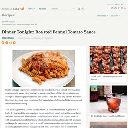 Dinner Tonight: Roasted Fennel Tomato Sauce