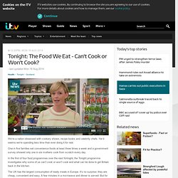 Tonight: The Food We Eat - Can't Cook or Won't Cook?