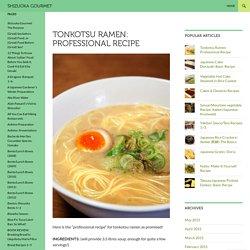 Tonkotsu Ramen: Professional Recipe