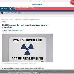 18.000 tonnes de roches radioactives autour d'Anzême
