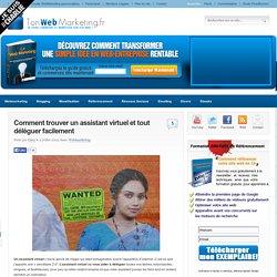 TonWebMarketing.fr » Comment trouver un assistant virtuel et tout déléguer facilement