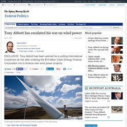 Tony Abbott has escalated his war on wind power