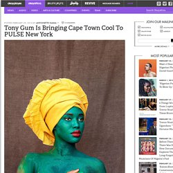 Tony Gum Is Bringing Cape Town Cool To PULSE New York Okayafrica.