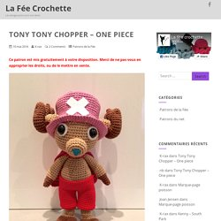 Tony Tony Chopper – One piece – La Fée Crochette