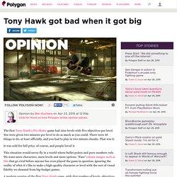 Tony Hawk got bad when it got big