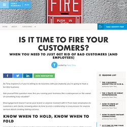 Is it time to fire your customers?