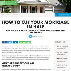 How to cut your mortgage in half