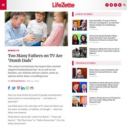 Too Many Fathers on TV Are 'Dumb Dads'