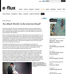 Too Much World: Is the Internet Dead?