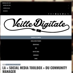 "La ""Social Media Toolbox"" du Community Manager"