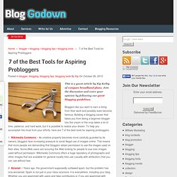 7 of the Best Tools for Aspiring Probloggers