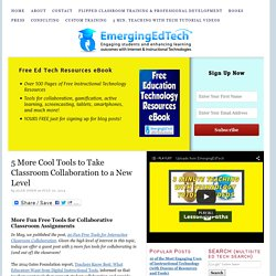 5 More Cool Tools to Take Classroom Collaboration to a New Level