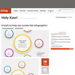 6 tools to help you create fab infographics