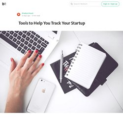 Tools to Help You Track Your Startup