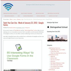 Tools You Can Use – Week of January 23, 2012 – Google Forms