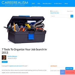 7 Tools To Organize Your Job Search In 2013