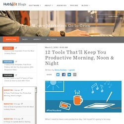 12 Tools That'll Keep You Productive Morning, Noon & Night