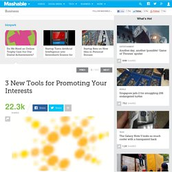 3 New Tools for Promoting Your Interests.