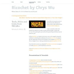 Tools, Slides and Links from NICAR12 // Ricochet by Chrys Wu