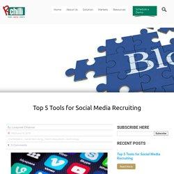 Top 5 Tools for Social Media Recruiting