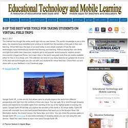 Educational Technology and Mobile Learning: 8 of The Best Web Tools for Taking Students On Virtual Field Trips