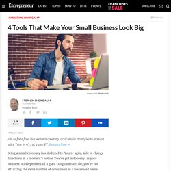 4 Tools That Make Your Small Business Look Big