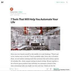 7 Tools That Will Help You Automate Your Life