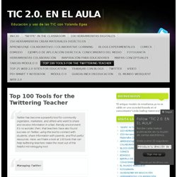 Top 100 Tools for the Twittering Teacher « TIC 2.0. EN EL AULA