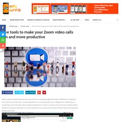 Five tools to make your Zoom video calls fun and more productive