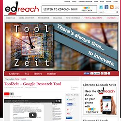 ToolZeit - Google Research Tool - EdReach