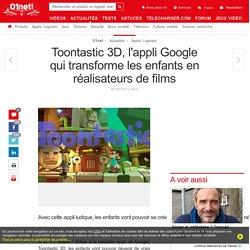 Toontastic 3D, l'appli Google qui transforme les enfants en réalisateurs de films