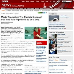 Maria Toorpakai: The Pakistani squash star who had to pretend to be a boy