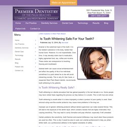 Is Tooth Whitening Safe For Your Teeth?