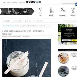 Natural coconut oil toothpaste + deodorant