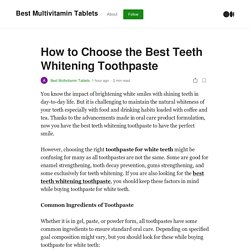 How to Choose the Best Teeth Whitening Toothpaste