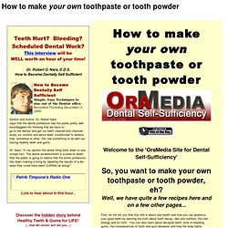 How to Make Your Own Toothpaste, Tooth Powder, Beat Gum Disease Now, Right at Home