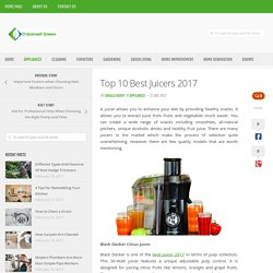 Top 10 Best Juicers 2017