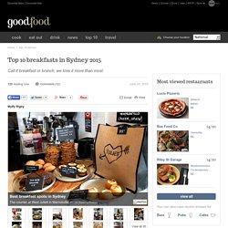 Top 10 breakfasts in Sydney 2015