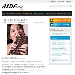Top 10 diet myths- part 2