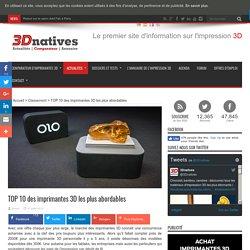 TOP 10 des imprimantes 3D les plus abordables