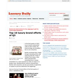 Top 10 luxury brand efforts of Q3