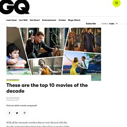 Best Hollywood Movies of the Decade - Top Movies of Decade at GQ India