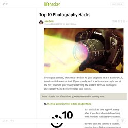 Top 10 Photography Hacks