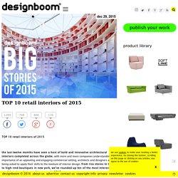 TOP 10 retail interiors of 2015