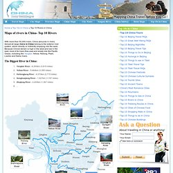 Top 10 Rivers in China & Maps of Rivers in China