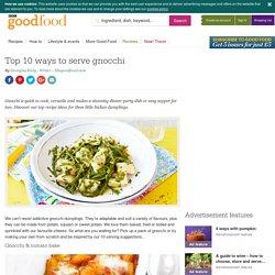 Top 10 ways to serve gnocchi
