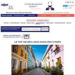 Le Top 100 des lieux insolites à Paris