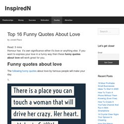 Top 16 Funny Quotes About Love